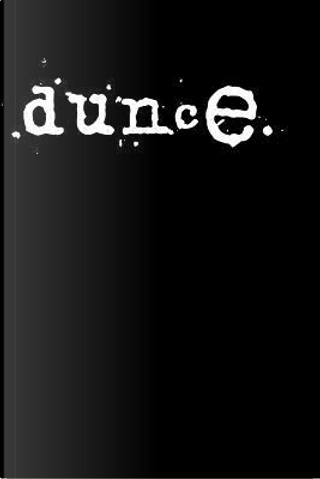 Dunce by Irreverent Journals