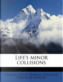 Life's Minor Collisions by Frances Lester Warner