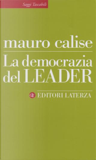 La democrazia del leader by Mauro Calise