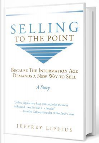 Selling to the Point by Jeffrey Lipsius