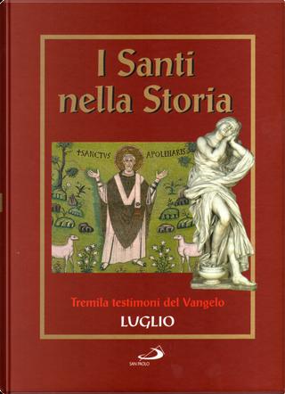 I santi nella storia - vol. 7 by AA. VV.