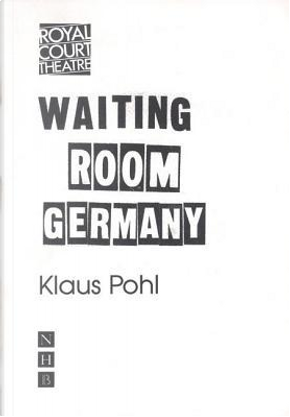 Waiting Room Germany by Klaus Pohl
