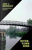Rivertown Risk by Joe L. Hensley