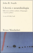 Libertà e neurobiologia by John R. Searle