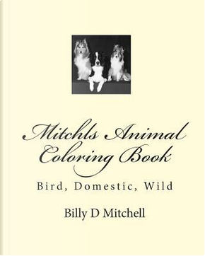 Mitchls Animal Adult Coloring Book by Billy D. Mitchell