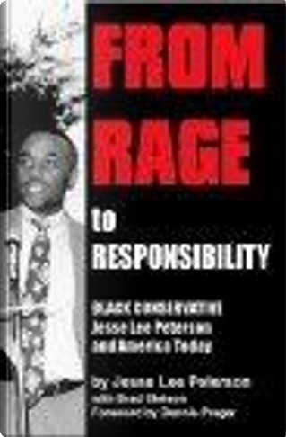 From Rage to Responsibility by Dennis Prager, Jesse Lee Peterson