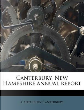 Canterbury, New Hampshire Annual Report by Canterbury Canterbury
