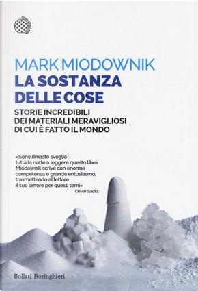 La sostanza delle cose by Mark Miodownik