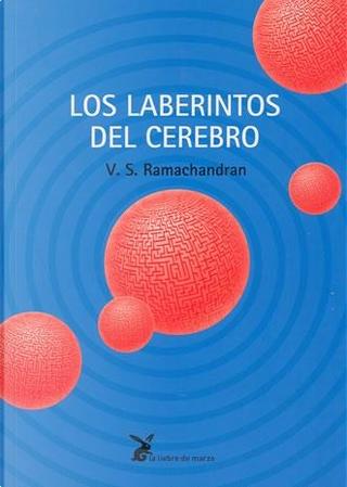 Los Laberintos del cerebro by V. S. Ramachandran