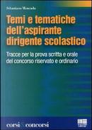Temi e tematiche dell'aspirante dirigente scolastico by Sebastiano Moncada