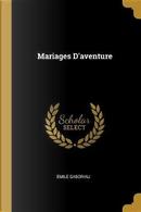Mariages d'Aventure by Émile Gaboriau