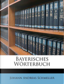 Bayerisches Wörterbuch by Johann Andreas Schmeller