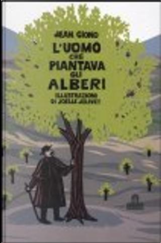 L'uomo che piantava gli alberi by Jean Giono