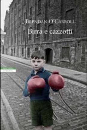 Birra e cazzotti by Brendan O'Carroll