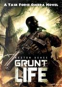 Grunt Life by Weston Ochse