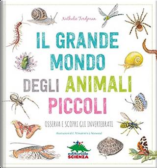 Il grande mondo degli animali piccoli by Nathalie Tordjman