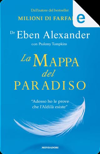 La mappa del Paradiso by Ptolemy Tompkins, Eben Alexander