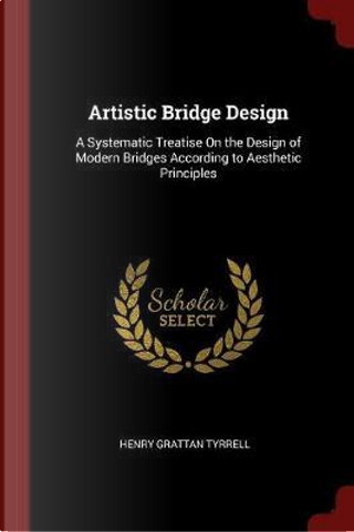Artistic Bridge Design by Henry Grattan Tyrrell