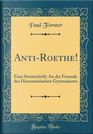 Anti-Roethe! by Paul Förster