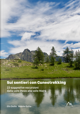 Sui sentieri con Cuneotrekking by Elio Dutto, Valerio Dutto