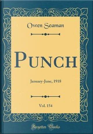 Punch, Vol. 154 by Owen Seaman