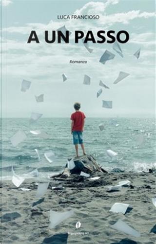 A un passo by Luca Francioso