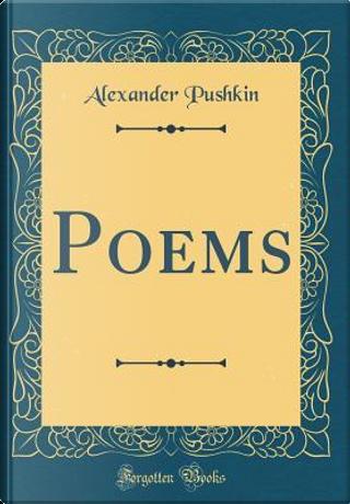 Poems (Classic Reprint) by Alexander Pushkin