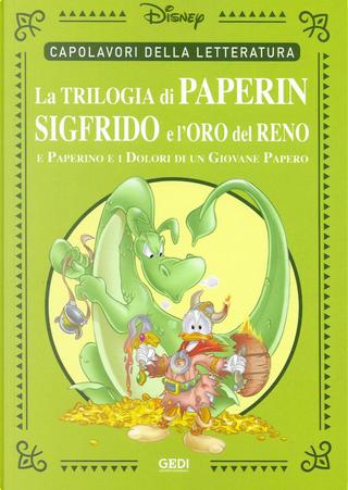 La trilogia di Paperin Sigfrido e L'oro del Reno by Carl Barks, Osvaldo Pavese