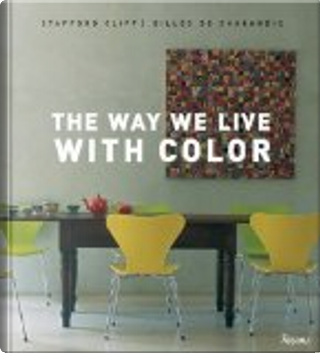 The Way We Live with Color by Stafford Cliff