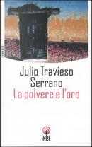 La polvere e l'oro by Julio Travieso Serrano