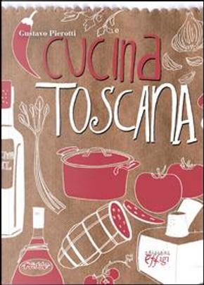 Cucina toscana by Gustavo Pierotti