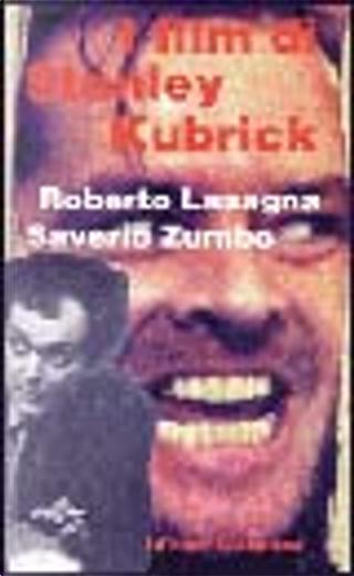 I film di Stanley Kubrick by Roberto Lasagna, Saverio Zumbo