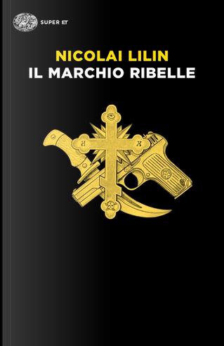 Il marchio ribelle by Nicolai Lilin