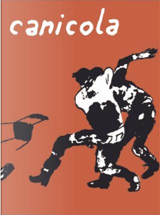 Canicola - n. 3 by Alessandro Tota, Amanda Vähämäki, Andrea Bruno, Davide Catania, Edo Chieregato, Giacomo Monti, Giacomo Nanni, Michelangelo Setola