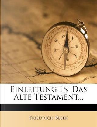 Einleitung In Das Alte Testament... by Friedrich Bleek