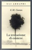 La tentazione di esistere by Emil Cioran