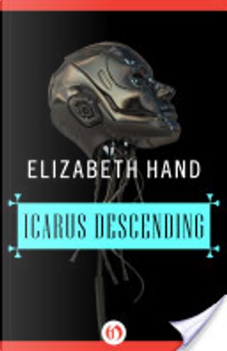 Icarus Descending by Elizabeth Hand
