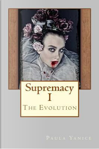 Supremacy I by Paula Yanice