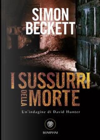 I sussurri della morte by Simon Beckett