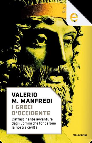 I Greci d'occidente by Lorenzo Braccesi, Valerio Massimo Manfredi