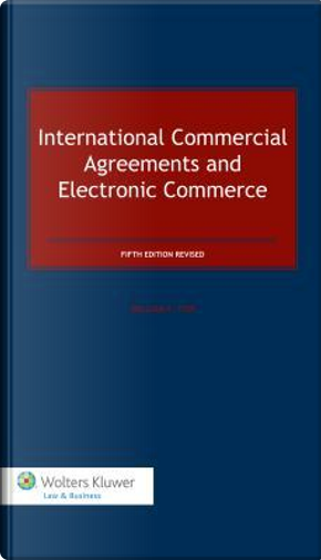 International Commercial Agreements and Electronic Commerce by William F. Fox
