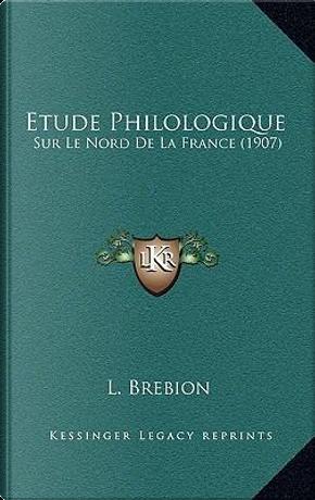 Etude Philologique by L. Brebion