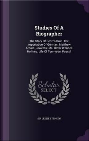Studies of a Biographer by Sir Leslie Stephen