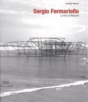 Sergio Fermariello. La terra di nessuno. Ediz. italiana e inglese by Demetrio Paparoni