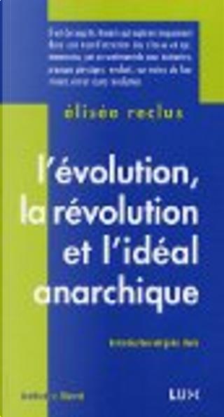 L'évolution, la révolution et l'idéal anarchique Instinct de liberté by Élisée Reclus