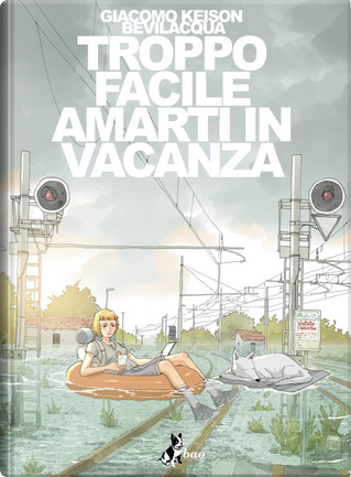 Troppo facile amarti in vacanza by Giacomo Keison Bevilacqua