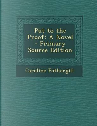 Put to the Proof by Caroline Fothergill