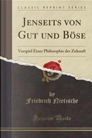 Jenseits Von Gut Und Böse by Friedrich Wilhelm Nietzsche