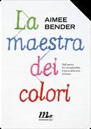 La maestra dei colori by Aimee Bender