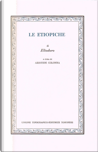 Le Etiopiche by Eliodoro